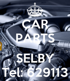 Poster: CAR PARTS  SELBY Tel: 629113