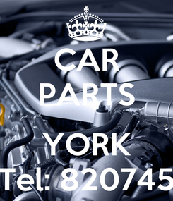 Poster: CAR PARTS  YORK Tel: 820745