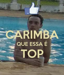 Poster:  CARIMBA QUE ESSA É TOP