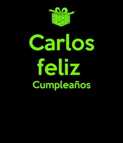 Poster: Carlos feliz  Cumpleaños