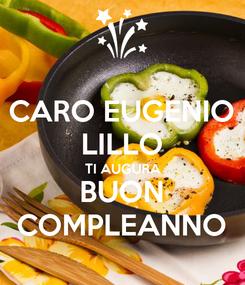 Poster: CARO EUGENIO LILLO TI AUGURA BUON COMPLEANNO