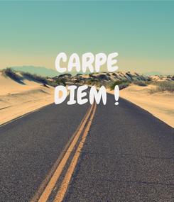 Poster: CARPE DIEM !