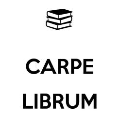 Poster:  CARPE  LIBRUM