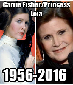 Poster: Carrie Fisher/Princess Leia 1956-2016