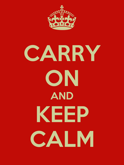 Poster: CARRY ON AND KEEP CALM