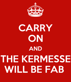 Poster: CARRY ON AND THE KERMESSE WILL BE FAB