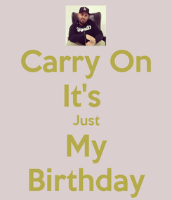 Poster: Carry On It's  Just My Birthday