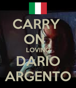 Poster: CARRY  ON   LOVING DARIO ARGENTO