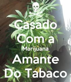 Poster: Casado Com a Marijuana Amante Do Tabaco