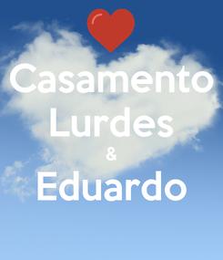 Poster: Casamento Lurdes & Eduardo