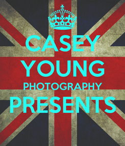 Poster: CASEY YOUNG PHOTOGRAPHY PRESENTS