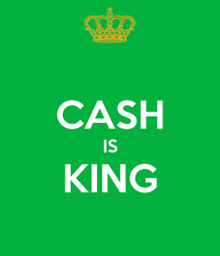 Poster:  CASH IS KING