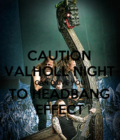 Poster: CAUTION VALHÖLL NIGHT CAN DRIVE YOU TO HEADBANG EFFECT