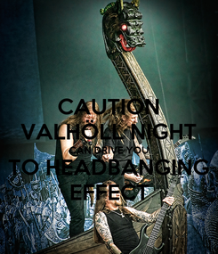 Poster: CAUTION VALHÖLL NIGHT CAN DRIVE YOU TO HEADBANGING EFFECT