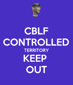 Poster: CBLF CONTROLLED TERRITORY KEEP  OUT