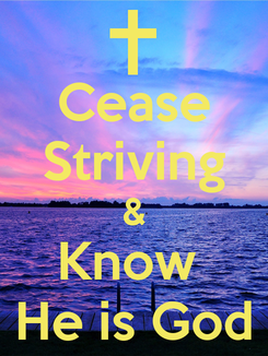Poster: Cease Striving & Know  He is God