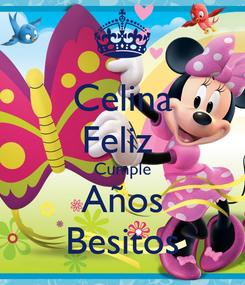 Poster: Celina Feliz  Cumple Años Besitos
