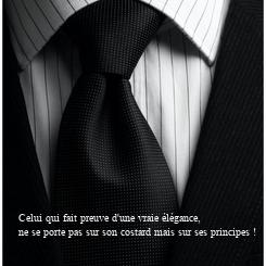 Poster: Celui qui fait preuve d'une vraie élégance, ne se porte pas sur son costard mais sur ses principes !