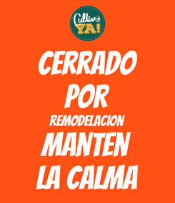 Poster: cerrado por remodelacion manten la calma