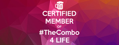 Poster: CERTIFIED MEMBER OF #TheCombo 4 LIFE