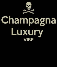 Poster: Champagna Luxury  VIBE