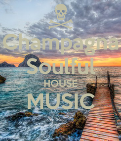 Poster: Champagna Soulful HOUSE MUSIC