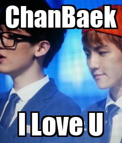 Poster: ChanBaek I Love U