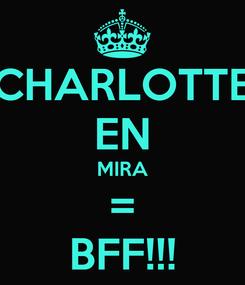 Poster: CHARLOTTE EN MIRA = BFF!!!