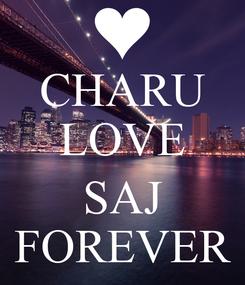 Poster: CHARU LOVE  SAJ FOREVER
