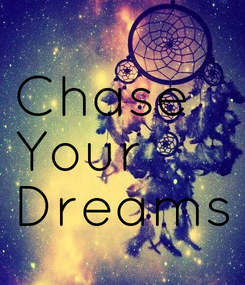 Poster: Chase  Your  Dreams