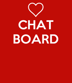 Poster: CHAT BOARD