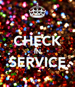 Poster:  CHECK IN SERVICE