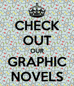 Poster: CHECK OUT OUR GRAPHIC NOVELS