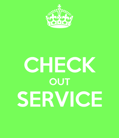 Poster:  CHECK OUT SERVICE