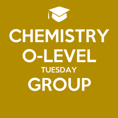 Poster: CHEMISTRY O-LEVEL TUESDAY GROUP