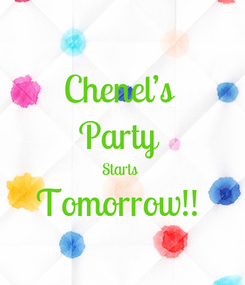 Poster: Chenel's  Party  Starts  Tomorrow!!