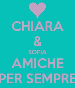 Poster: CHIARA & SOFIA AMICHE PER SEMPRE