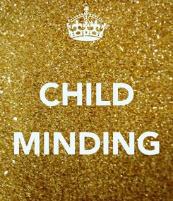 Poster:  CHILD  MINDING