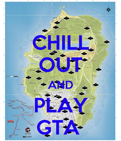 Poster: CHILL OUT AND PLAY GTA