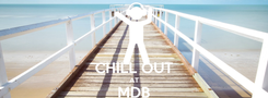 Poster:  CHILL OUT AT MDB