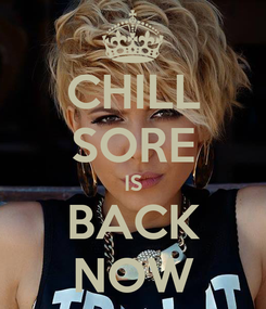 Poster: CHILL SORE IS BACK NOW