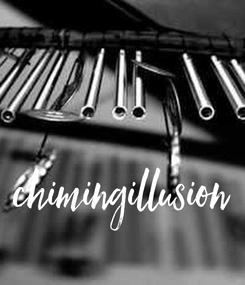 Poster: chimingillusion