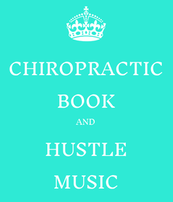 Poster: CHIROPRACTIC BOOK AND HUSTLE MUSIC