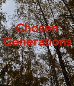 Poster: Chosen Generations
