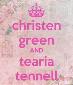 Poster: christen green AND tearia tennell
