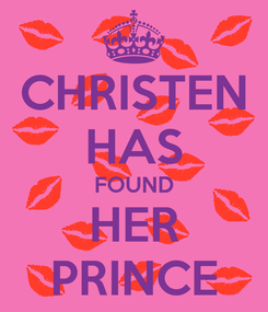 Poster: CHRISTEN HAS FOUND HER PRINCE
