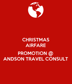 Poster: CHRISTMAS AIRFARE  PROMOTION @ ANDSON TRAVEL CONSULT