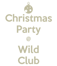Poster: Christmas Party @ Wild Club