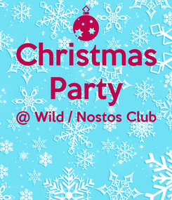 Poster: Christmas Party @ Wild / Nostos Club