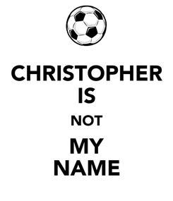 Poster: CHRISTOPHER IS NOT MY NAME